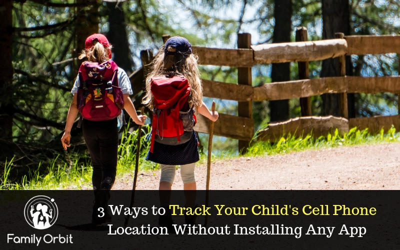 How to Track Your Child's Cell Phone Location Without Installing Any