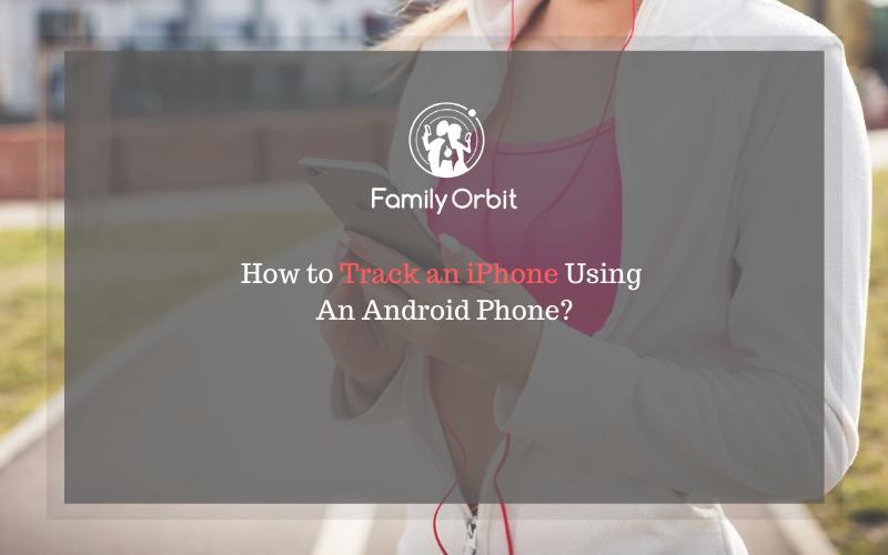 How to track an iPhone using an Android phone?