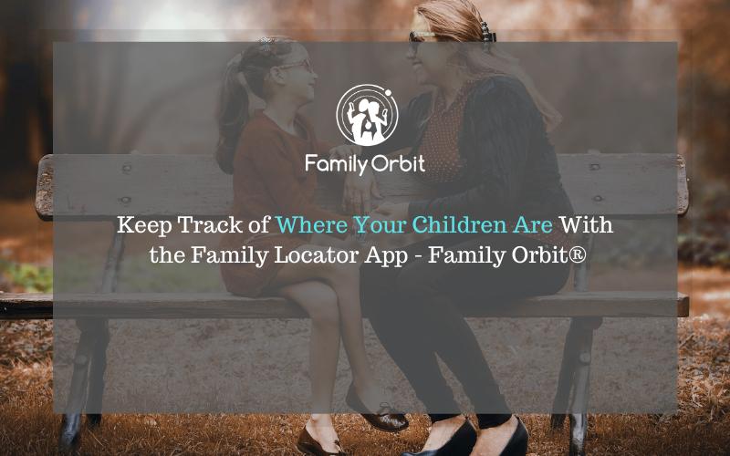 iPhone Family Locator App - Family Orbit®