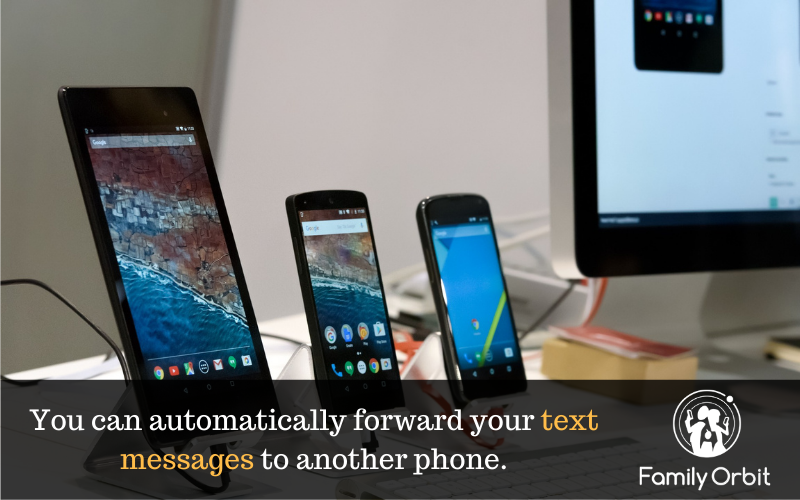 You can automatically forward text messages to another phone or email address.