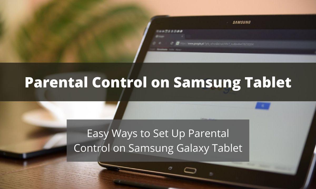 How to Setup Parental Control on Samsung Tablet