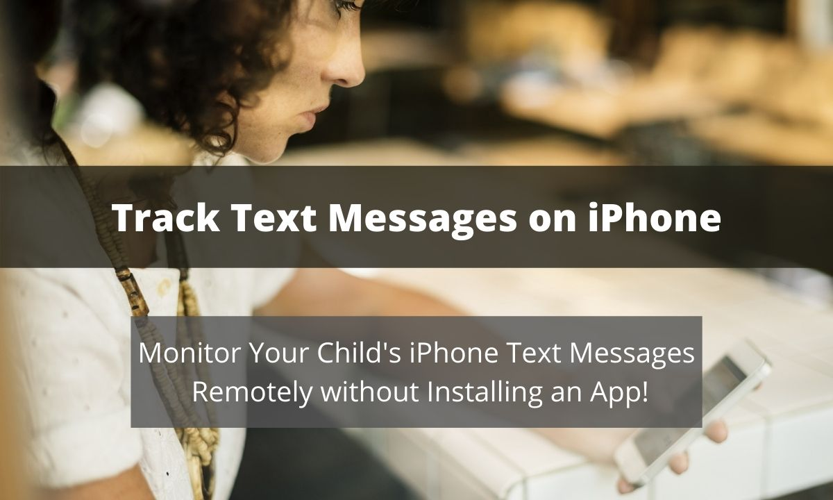 Track text messages on the child's iPhone with Family Orbit