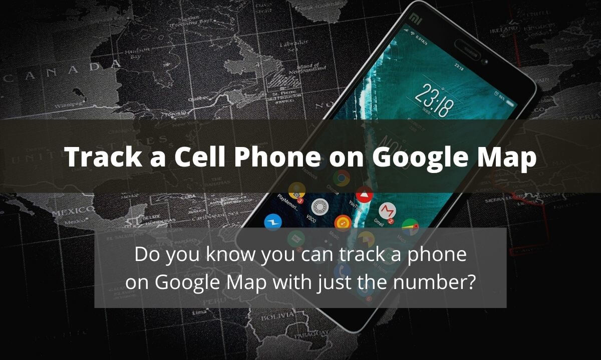 Track a Cell Phone Location on Google Map