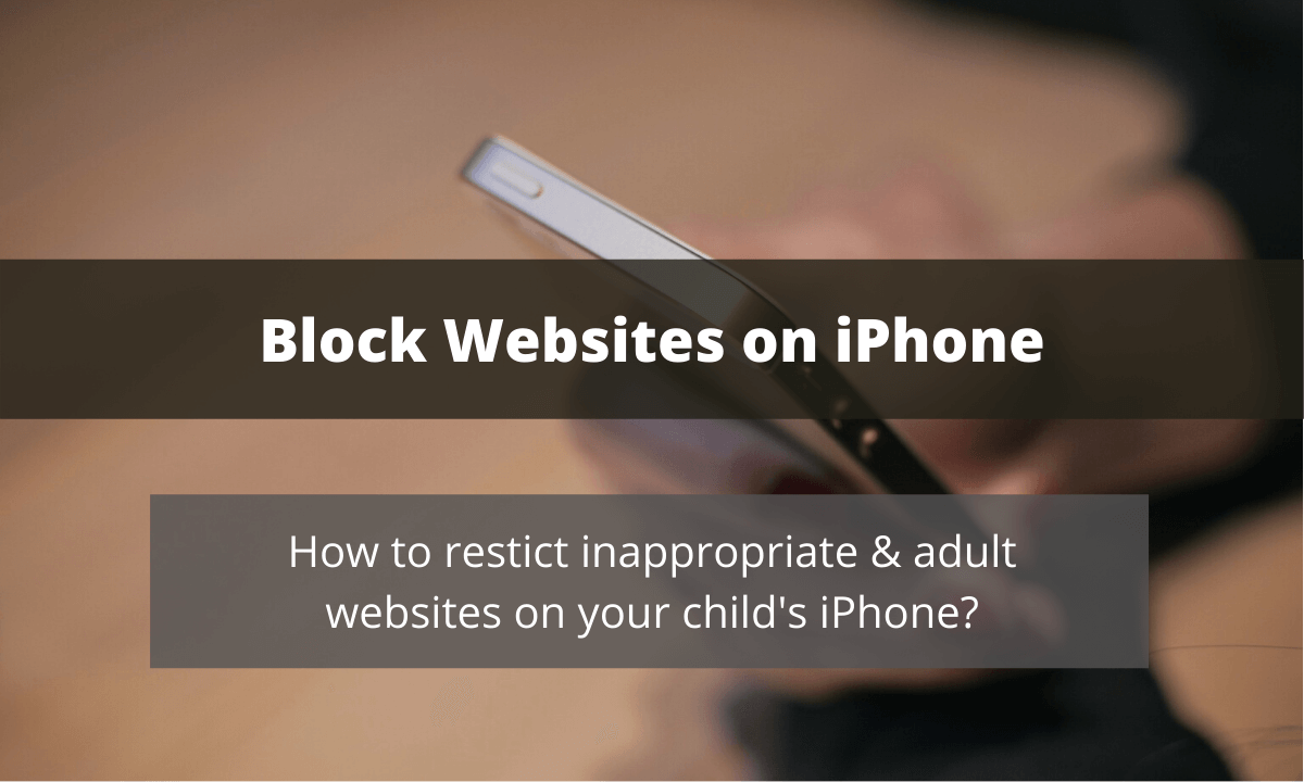 Block inappropriate websites on your child's iPhone with or without ScreenTime